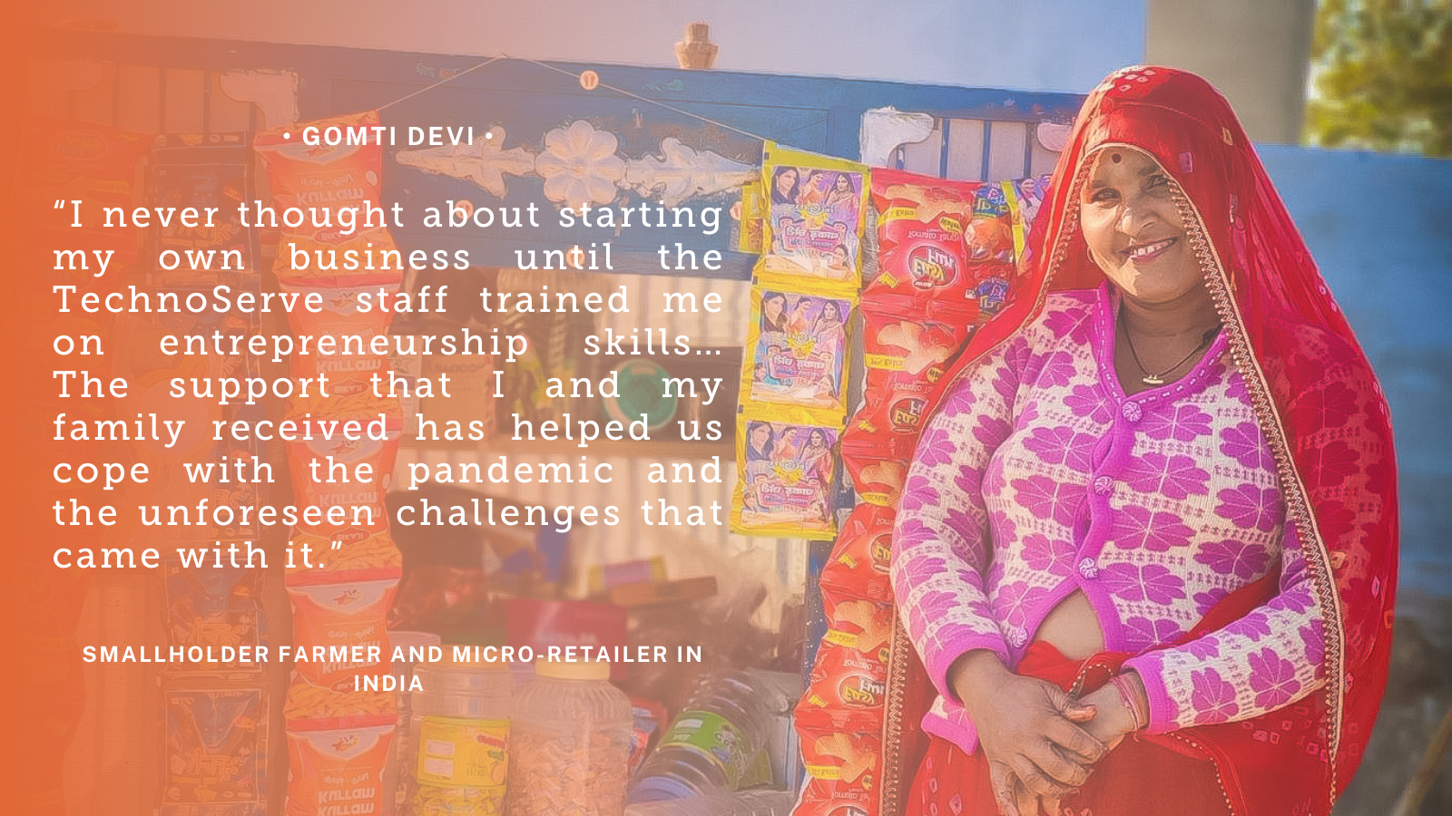 "Orange quote graphic reads: ""I never thought about starting my own business until the TechnoServe staff trained me on entrepreneurship skills…The support that I and my family received has helped us cope with the pandemic and the unforeseen challenges that came with it."""